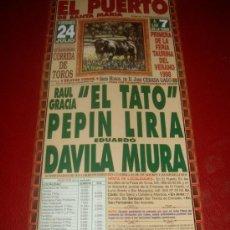Tauromaquia: CARTEL DE TOROS. PLAZA DEL PUERTO. 1998. EL TATO, LIRIA, MIURA. GANADERIA CEBADA GAGO. . Lote 35808772