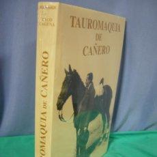 Tauromaquia: LIBRO LA TAUROMAQUIA DE CAÑERO - GRAN REJONEADOR CORDOBES - AUTOR PACO LAGUNA - 2001. Lote 31967575