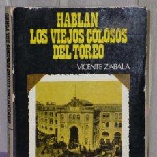 Tauromaquia: HABLAN LOS VIEJOS COLOSOS DEL TOREO. Lote 36640825