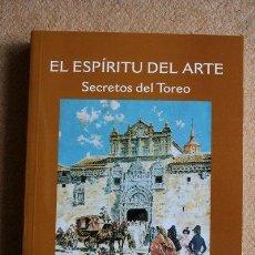 Tauromaquia: EL ESPÍRITU DEL ARTE. SECRETOS DEL TOREO. CEREZO GARCÍA (FERNANDO). Lote 122159380