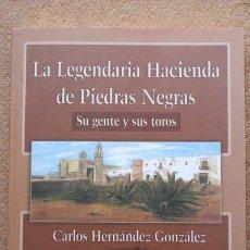 Tauromaquia: LA LEGENDARIA HACIENDA DE PIEDRAS NEGRAS. SU GENTE Y SUS TOROS. HERNÁNDEZ GONZÁLEZ (CARLOS). Lote 286807823