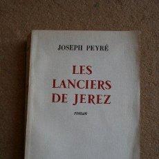 Tauromaquia: LES LANCIERS DE JEREZ. ROMAN. PEYRÉ (JOSEPH). Lote 37451432