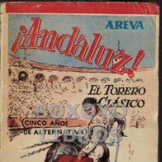 Tauromaquia: AREVA. ¡ANDALUZ! EL TORERO CLÁSICO (CINCO AÑOS DE ALTERNATIVA). Lote 37884966