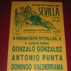 Tauromaquia: CARTEL DE TOROS, PLAZA DE SEVILLA. GONZALO GONZALEZ, ANTONIO PUNTA Y DOMINGO VALDERRAMA. AÑO 1988. . Lote 37974521