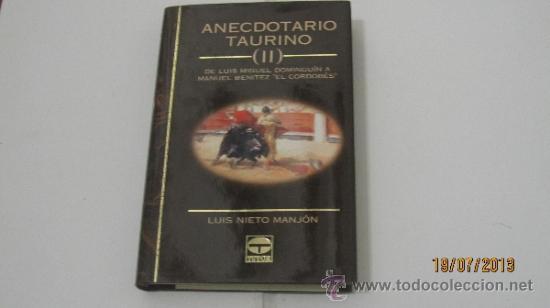ANECDOTARIO TAURINO (II) DE LUIS MIGUEL DOMINGUÍN A MANUEL BENITEZ EL CORDOBES. LUIS NIETO MANJÓN. (Coleccionismo - Tauromaquia)