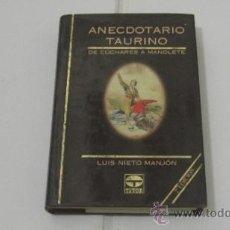 Tauromaquia: ANECDOTARIO TAURINO DE CÚCHARES A MANOLETE POR LUIS NIETO MANJÓN. EDICIONES TUTOR. 2ª ED. 1995. . Lote 38289397
