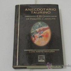 Tauromaquia: ANECDOTARIO TAURINO (III) DE PAQUIRRI A JOSELITO. LUIS NIETO MANJÓN. EDICIONES TUTOR. MADRID. 1997. . Lote 38289452