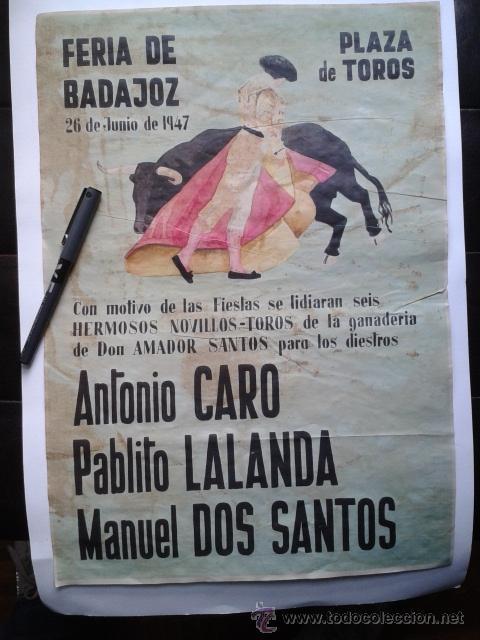 ANTIGUO CARTEL DE TOROS - FERIA BADAJOZ DE 1947. (Coleccionismo - Tauromaquia)