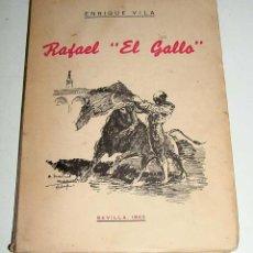 Tauromaquia: ANTIGUO LIBRO RAFAEL EL GALLO - TOROS, TAUROMAQUIA - NOTAS PARA LA HISTORIA DE UN HOMBRE EXTRAORDINA. Lote 38263398