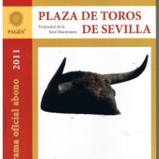 Tauromaquia: PLAZA DE TOROS DE SEVILLA. PROGRAMA OFICIAL ABONO 2011. (98 PAGINAS). Lote 41675024