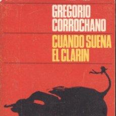 Tauromaquia: GREGORIO CORROCHANO. CUANDO SUENA EL CLARÍN. MADRID, 1966. TOROS.. Lote 131964510