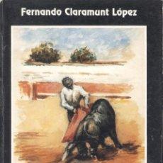 Tauromaquia: FERNANDO CLARAMUNT LOPEZ. DEL PRADO A LA ARENA.MADRID, 1995. TOROS.. Lote 42654948