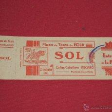 Tauromaquia: ENTRADA PLAZA DE TOROS DE ECIJA 23 SEPTIEMBRE 1941 - SOL . Lote 44177113