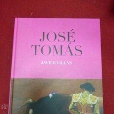 Tauromaquia: JOSÉ TOMÁS. LUCES Y SOMBRAS. SANGRE Y TRIUNFO. VILLÁN JAVIER. Lote 44897011