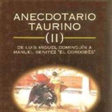 Tauromaquia: TOROS. ANECDOTARIO TAURINO II. DE LUIS MIGUEL DOMINGUIN A MANUEL BENÍTEZ - LUIS NIETO MANJÓN. Lote 57670364