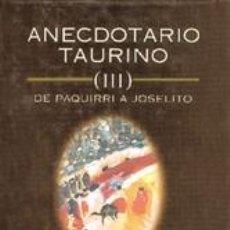 Tauromaquia: TOROS. ANECDOTARIO TAURINO III. DE PAQUIRRI A JOSELITO - LUIS NIETO MANJÓN. Lote 57670368