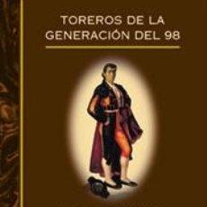Tauromaquia: TOROS. TOREROS DE LA GENERACIÓN DEL 98 - FERNANDO CLARAMUNT LÓPEZ. Lote 45004743