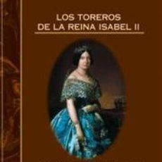 Tauromaquia: TOROS. LOS TOREROS DE LA REINA ISABEL II - FERNANDO CLARAMUNT LÓPEZ. Lote 45007732