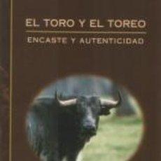 Tauromaquia: TOROS. EL TORO Y EL TOREO. ENCASTE Y AUTENTICIDAD - RAMÓN GRANDE DEL BRÍO. Lote 45009372