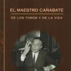 Tauromaquia: TOROS. EL MAESTRO CAÑABATE - IGNACIO DE COSSÍO PÉREZ DE MENDOZA. Lote 45009465