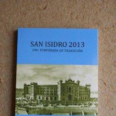 Tauromaquia: SAN ISIDRO 2013. UNA TEMPORADA DE TRANSICIÓN. CABRERA BONET (RAFAEL), ARRANZ IZQUIERDO (ÁNGEL). Lote 194667863