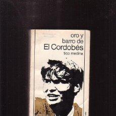 Tauromaquia: ORO Y BARRO DE EL CORDOBES / TICO MEDINA - EDITA : CLIPER 1964. Lote 46062444