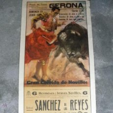 Tauromaquia: POSTER CARTEL - TAUROMATICA PLAZA DE TOROS DE GIRONA - 29-7-67 SANCHEZ REYES - MARISMEÑO - EL CHICO. Lote 46152791