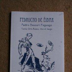 Tauromaquia: PEDRUCHO DE ÉIBAR. PEDRO BASAURI PAGUAGA. ORTS-RAMOS (TOMÁS) UNO AL SESGO. Lote 194680330