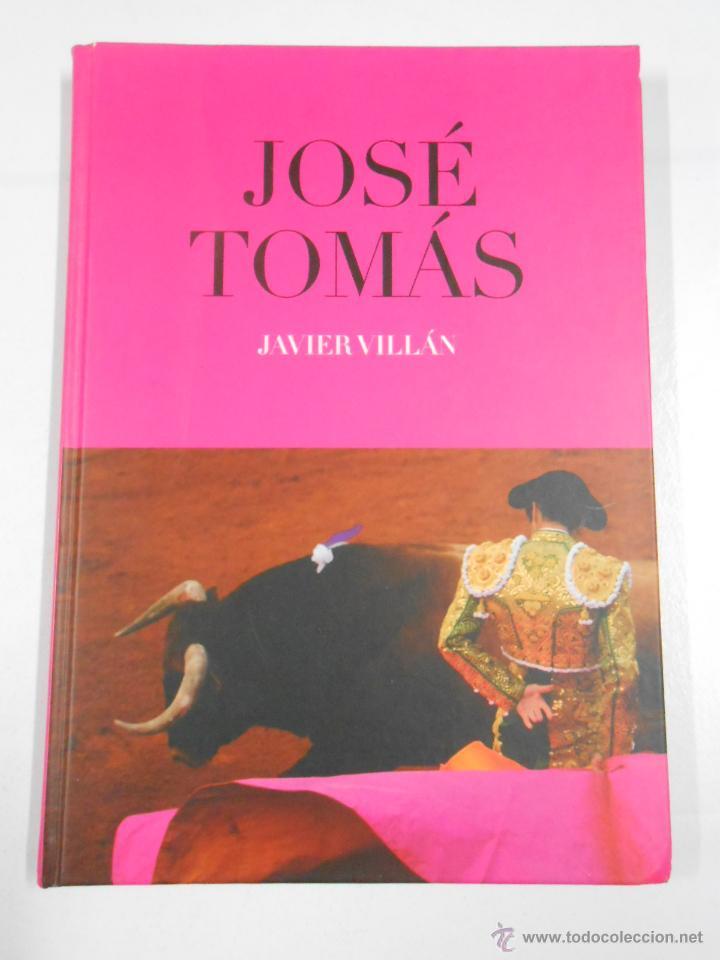 JOSÉ TOMÁS. LUCES Y SOMBRAS. SANGRE Y TRIUNFO. VILLÁN JAVIER. TDK117 (Coleccionismo - Tauromaquia)