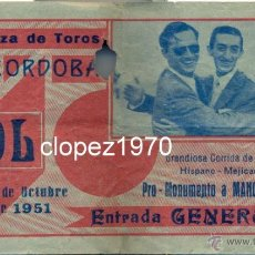 Tauromaquia: 1951 CORDOBA MANOLETE ENTRADA PLAZA DE TOROS HISPANO MEJICANA MEXICO - ESPECIAL PRO-MONUMENTO. Lote 47101246