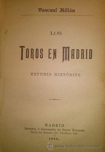 DOS OBRAS DE MILLAN LOS TOROS EN MADRID 1890 Y LA ESCUELA DE TAUROMAQUIA DE SEVILLA 1888 (Coleccionismo - Tauromaquia)