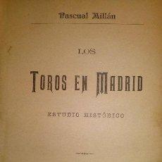 Tauromaquia: DOS OBRAS DE MILLAN LOS TOROS EN MADRID 1890 Y LA ESCUELA DE TAUROMAQUIA DE SEVILLA 1888. Lote 47134914