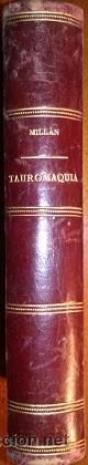 Tauromaquia: DOS OBRAS DE MILLAN LOS TOROS EN MADRID 1890 Y LA ESCUELA DE TAUROMAQUIA DE SEVILLA 1888 - Foto 4 - 47134914