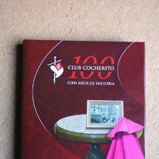 Tauromaquia: CLUB COCHERITO. 100 AÑOS DE HISTORIA. REY (LAURA DEL) BILBAO, CLUB COCHERITO, 2010.. Lote 47168855