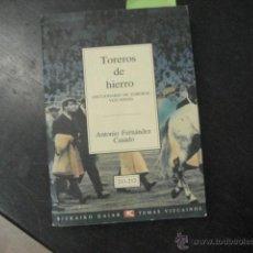 Tauromaquia: TOREROS HIERRO, DICCIONARIO DE TOREROS VIZCAÍNOS, FERNANDEZ CASADO, TOROS BILBAO TAUROMAQUIA VRA5. Lote 47759345