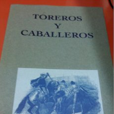 Tauromaquia: TOREROS Y CABALLERO. Lote 47949983