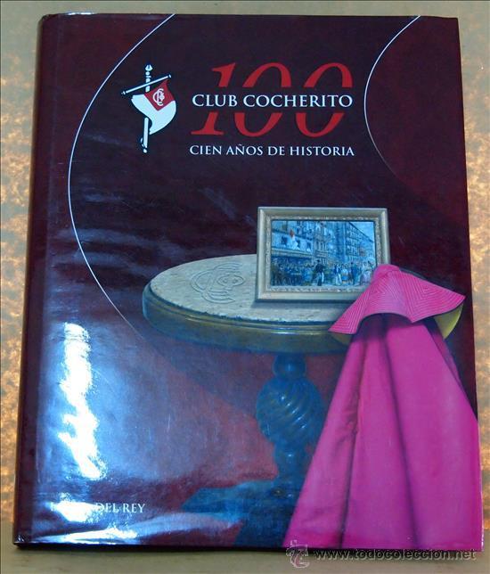LAURA DEL REY, CLUB COCHERITO, 100 AÑOS DE HISTORIA, BILBAO, 2010 (Coleccionismo - Tauromaquia)
