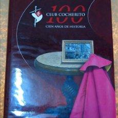 Tauromaquia: LAURA DEL REY, CLUB COCHERITO, 100 AÑOS DE HISTORIA, BILBAO, 2010. Lote 48466375