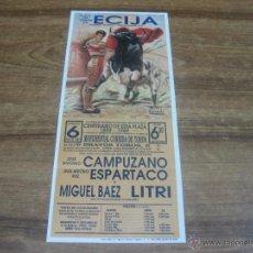 Tauromaquia: CARTEL PLAZA DE TOROS ECIJA. 6 MAYO 1989. 29X13 CTMS. CAMPUZANO, ESPARTACO Y LITRI. Lote 48899635