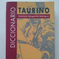 Tauromachia: DICCIONARIO TAURINO - ANASTASIO GARGANTILLA RODRÍGUEZ -1995 - TOROS, TAUROMAQUIA. Lote 49047921