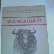 Tauromaquia: LOS TOROS EN CATALUÑA. Lote 49395784