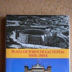 Tauromaquia: PLAZA DE TOROS DE LAS VENTAS. 1931-2014. SOTOMAYOR (JOSÉ MARÍA). Lote 176263142