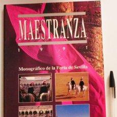 Tauromaquia: MAESTRANZA 1991 MONOGRÁFICO DE LA FERIA DE SEVILLA TAUROMAQUIA TOREROS TOROS TOREO CURRO ROMERO ETC. Lote 50984145