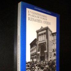 Tauromaquia: PRIMER CENTENARIO - PLAZA DE TOROS BUENAVISTA / OVIEDO. OVIEDO TAURINO 1889-1989.. Lote 51541781