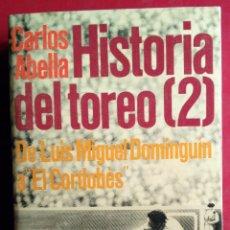 Tauromaquia: CARLOS ABELLA . HISTORIA DEL TOREO 2: DE LUIS MIGUEL DOMINGUÍN AL CORDOBÉS. Lote 51895346