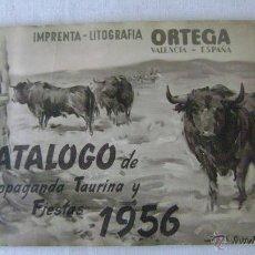 Tauromaquia: LITOGRAFIA ORTEGA.CATALOGO DE PROPAGANDA TAURINA Y FIESTAS 1956.L-667. Lote 52647990