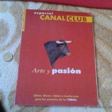 Tauromaquia: REVISTA ESPECIAL CANAL CLUB ARTE Y PASION TOROS ABRIL 1997 Nº 1 TOREO TAUROMAQUIA FIESTA IDEAL COLEC. Lote 53183517
