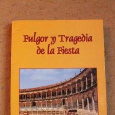 Tauromaquia: FULGOR Y TRAGEDIA DE LA FIESTA. ROJANO ORTEGA (DIEGO) JAÉN, 2002.. Lote 53906705