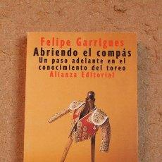 Tauromaquia: ABRIENDO EL COMPÁS. UN PASO ADELANTE EN EL CONOCIMIENTO DEL TOREO. GARRIGUES (FELIPE). Lote 176554032