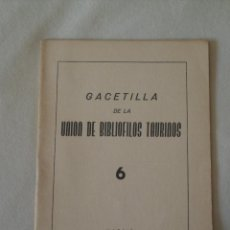 Tauromaquia: GACETILLA DE LA UNIÓN DE BIBLIÓFILOS TAURINOS Nº 6 (1957). Lote 55786008